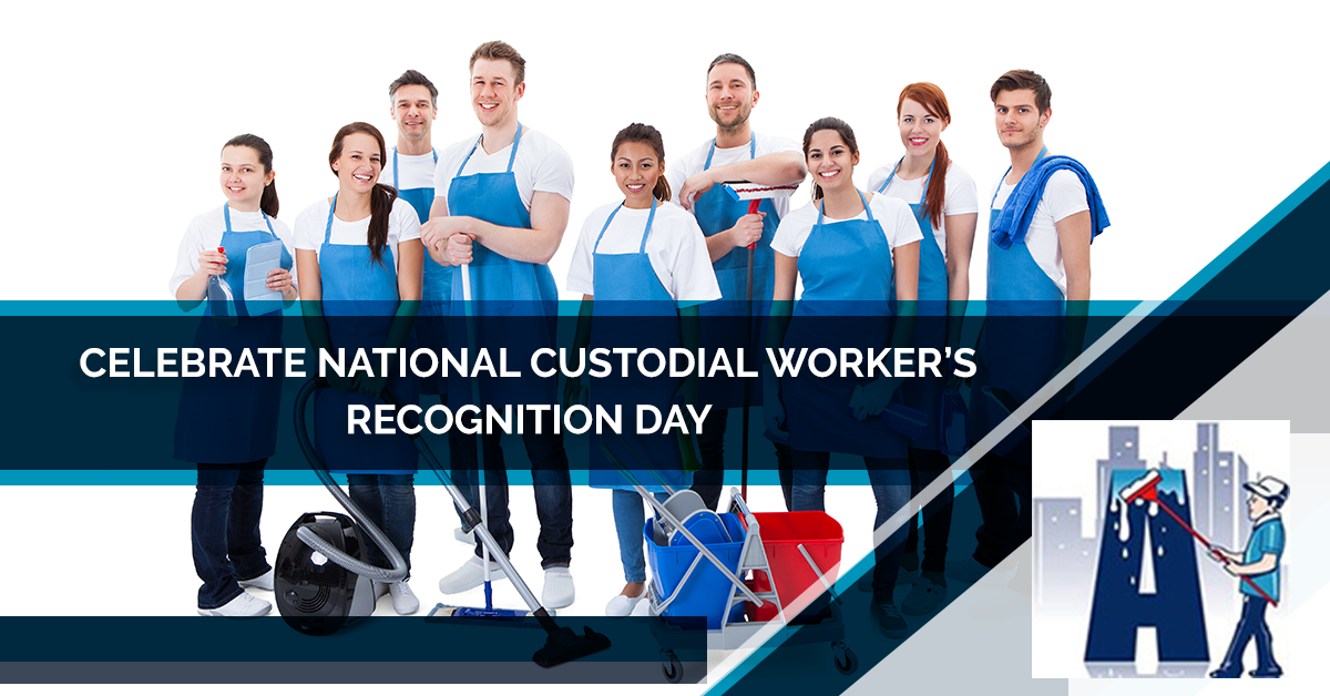 Celebrate National Custodial Worker's Recognition Day - Blog and News for Augie's Building Services - 1-5b928b4d2e6ae