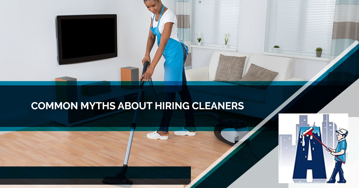 Common Myths About Hiring Cleaners - Blog and News for Augie's Building Services - common-myths-about-cleaning-5c51ec4ab8ecb