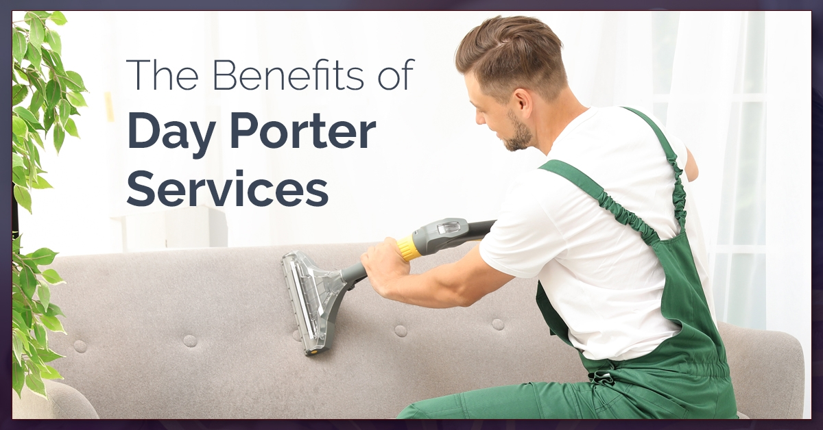 The Benefits of Day Porter Services - Blog and News for Augie's Building Services - benefits-of-day-porter-featured-5c5dc3f0f11a6